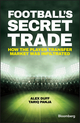 Football's Secret Trade: How the Player Transfer Market was Infiltrated (1119145422) cover image