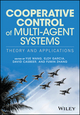 Cooperative Control of Multi-Agent Systems: Theory and Applications (1119266122) cover image