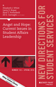 Angst and Hope: Current Issues in Student Affairs Leadership: New Directions for Student Services, Number 153 (1119278422) cover image