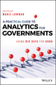 A Practical Guide to Analytics for Governments: Using Big Data for Good (1119362822) cover image