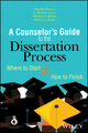 The Counselor's Guide to the Dissertation Process: Where to Start and How to Finish (1119375622) cover image
