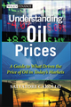 Understanding Oil Prices: A Guide to What Drives the Price of Oil in Today's Markets (1119962722) cover image