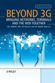 Beyond 3G - Bringing Networks, Terminals and the Web Together: LTE, WiMAX, IMS, 4G Devices and the Mobile Web 2.0 (1119965322) cover image