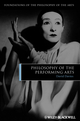 Philosophy of the Performing Arts (1405188022) cover image
