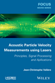 Acoustic Particle Velocity Measurements Using Laser: Principles, Signal Processing and Applications (1848215622) cover image