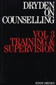 Dryden on Counselling: Training and Supervision, Volume 3 (1870332822) cover image