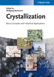 Crystallization: Basic Concepts and Industrial Applications (3527327622) cover image