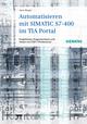 Automatisieren mit SIMATIC S7-400 im TIA Portal: Projektieren, Programmieren und Testen mit STEP 7 Professional (3895783722) cover image