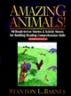 Amazing Animals!: 80 Ready-to-Use Stories & Activity Sheets for Building Reading Comprehension Skills (Reading Levels 3 - 6) (0130600423) cover image