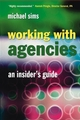 Working With Agencies: An Insider's Guide (0470024623) cover image
