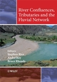 River Confluences, Tributaries and the Fluvial Network (0470026723) cover image