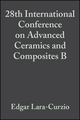 28th International Conference on Advanced Ceramics and Composites B: Ceramic Engineering and Science Proceedings, Volume 25, Issue 4 (0470051523) cover image