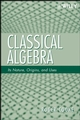 Classical Algebra: Its Nature, Origins, and Uses (0470259523) cover image