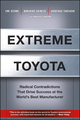 Extreme Toyota: Radical Contradictions That Drive Success at the World's Best Manufacturer (0470267623) cover image