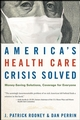 America's Health Care Crisis Solved: Money-Saving Solutions, Coverage for Everyone (0470275723) cover image