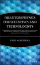 Quantum Physics for Scientists and Technologists: Fundamental Principles and Applications for Biologists, Chemists, Computer Scientists, and Nanotechnologists (0470294523) cover image
