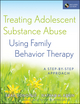 Treating Adolescent Substance Abuse Using Family Behavior Therapy: A Step-by-Step Approach (0470621923) cover image