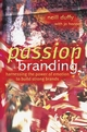 Passion Branding: Harnessing the Power of Emotion to Build Strong Brands  (0470850523) cover image