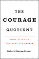 The Courage Quotient: How Science Can Make You Braver (0470917423) cover image