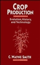 Crop Production: Evolution, History, and Technology (0471079723) cover image
