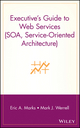 Executive's Guide to Web Services (SOA, Service-Oriented Architecture)  (0471266523) cover image