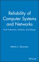 Reliability of Computer Systems and Networks: Fault Tolerance, Analysis, and Design (0471293423) cover image