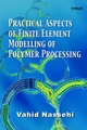 Practical Aspects of Finite Element Modelling of Polymer Processing (0471490423) cover image