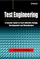 Test Engineering: A Concise Guide to Cost-effective Design, Development and Manufacture  (0471498823) cover image