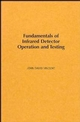 Fundamentals of Infrared Detector Operation and Testing (0471502723) cover image