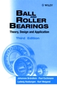Ball and Roller Bearings: Theory, Design and Application, 3rd Edition (0471984523) cover image