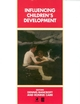 Influencing Children's Development (0631194223) cover image
