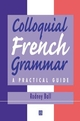 Colloquial French Grammar: A Practical Guide (0631218823) cover image