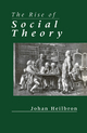 The Rise of Social Theory (0745667023) cover image