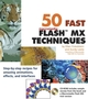 50 Fast Macromedia Flash MX Techniques (0764536923) cover image