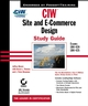 CIW Site and E-Commerce Design Study Guide: Exams 1D0-420 and 1D0-425 (0782140823) cover image