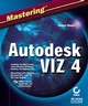Mastering�Autodesk�VIZ 4 (0782141323) cover image