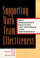 Supporting Work Team Effectiveness: Best Management Practices for Fostering High Performance (0787943223) cover image