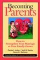 Becoming Parents: How to Strengthen Your Marriage as Your Family Grows (0787955523) cover image