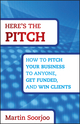 Here's the Pitch: How to Pitch Your Business to Anyone, Get Funded, and Win Clients (1118137523) cover image