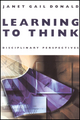 Learning to Think: Disciplinary Perspectives (1118308123) cover image