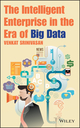 The Intelligent Enterprise in the Era of Big Data  (1118834623) cover image