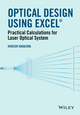 Optical Design Using Excel: Practical Calculations for Laser Optical Systems (1118939123) cover image