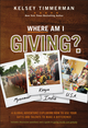 Where Am I Giving: A Global Adventure Exploring How to Use Your Gifts and Talents to Make a Difference  (1119448123) cover image