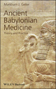 Ancient Babylonian Medicine: Theory and Practice (1405126523) cover image