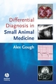 Differential Diagnosis in Small Animal Medicine (1405132523) cover image