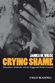 Crying Shame: Metaculture, Modernity, and the Exaggerated Death of Lament (1405169923) cover image