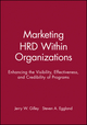 Marketing HRD Within Organizations: Enhancing the Visibility, Effectiveness, and Credibility of Programs (1555424023) cover image