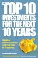 The Top 10 Investments for the Next 10 Years: Investing Your Way to Financial Prosperity (1841128023) cover image