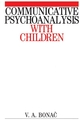 Communicative Psychoanalysis with Children (1861561423) cover image