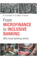 From Microfinance to Inclusive Finance: Why Local Banking Works (3527508023) cover image